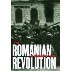 Best book written (in English) about the Romanian Revolution, by a former tutor of mine.