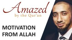 Amazed by the Quran with Nouman Ali Khan: Motivation from Allah