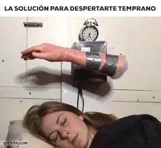 Humor Inercial: La solución para despertarte temprano. #GifAnimado #Comparte!!...