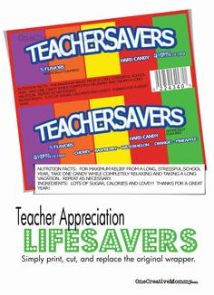 Teacher Appreciation Gift--Teacher Savers {Free Printable from OneCreativeMommy} Perfect for teacher appreciation week or the last day of sc...