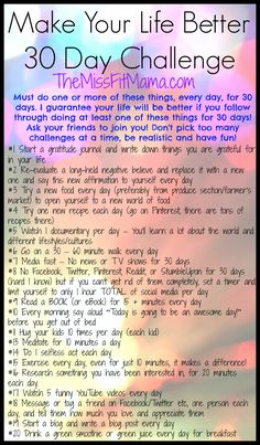 30 Day Make your life better challenge source: http://themissfitmama.com/make-your-life-better-30-day-challenge/