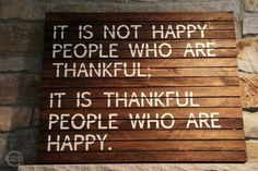 Give thanks for everything good in your life.