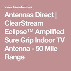 Antennas Direct | ClearStream Eclipse™ Amplified Sure Grip Indoor TV Antenna - 50 Mile Range