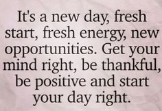 Good Morning Wishes, Fresh Start, New Day, You Got This, Thankful, Mindfulness, Positivity, Life, Brand New Day