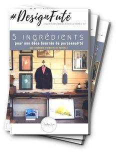 1er numéro de TON magazine #DesignFuté : 5 ingrédients pour une déco bourrée de personnalité qui ressemble vraiment à ta famille !