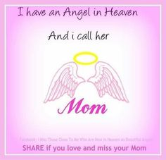 I have an angel in heaven and I call her mom love quotes mom heaven quotes mom in heaven quotes heaven pic I Miss My Mom, I Miss Her, Love You Mom, Miss You, First Love, Mom In Heaven Quotes, Loved One In Heaven, Missing Mom In Heaven, I Believe In Angels