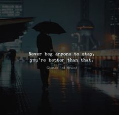 When u don't need to beg..its lovely..when people stay.with their own choices
