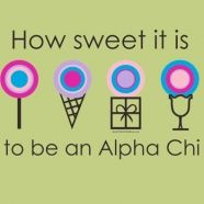 How sweet it is to be an Alpha Chi Omega