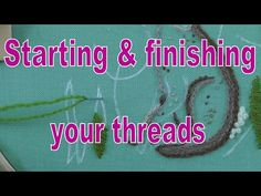 Hand Embroidery - Starting & finishing threads - YouTube