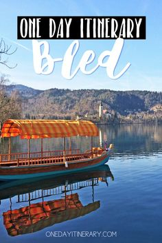 Lake Bled, Slovenia - One day itinerary