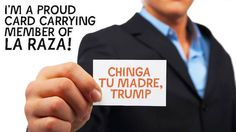 a card-carrying member of La Raza says ...