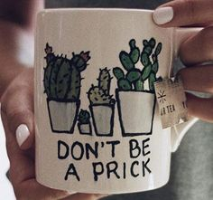 Don't Be A Prick cactus mug