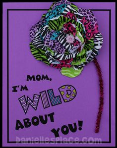 Mom, Im Wild About You Mothers Day Craft for Kids from www.daniellesplace.com