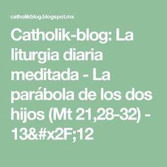 Catholik-blog: La liturgia diaria meditada - La parábola de los dos hijos (Mt 21,28-32) - 13/12