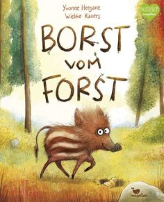 Illustration Enfant Borst vom Forst, Yvonne Hergane, Wiebke Rauer, picture book from 4 years