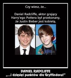 Did you know? Harry Potter actor Daniel Radcliffe thought Justin Bieber was a woman. Daniel Radcliffe: Ten points to Gryffindor<<<<I think everyone thought Justin Bieber was a girl. Harry Potter Plakat, Harry Potter Poster, Harry Potter Actors, Harry Potter Jokes, Harry Potter Fandom, Daniel Radcliffe, Hogwarts, Slytherin, Jokes
