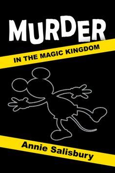 Between Disney: Between Books - Murder in the Magic Kingdom