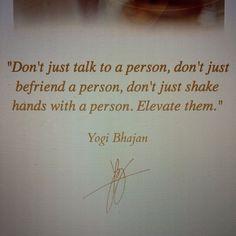 Elevate. Yogi Bhajan