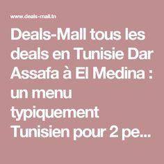 Deals-Mall tous les deals en Tunisie Dar Assafa à El Medina : un menu typiquement Tunisien pour 2 personnes à 25 DT SEULEMENT