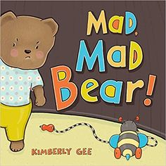 Written and illustrated by Kimberly Gee Bear is very, very, very MAD! Will he ever feel better? Find out in this sweet and silly picture book about toddler tantrums that little ones—and their caretakers—are sure to relate to. Toddler Books, Childrens Books, Toddler Storytime, Silly Pictures, Feelings And Emotions, Read Aloud, Story Time, Book Publishing, 6 Years