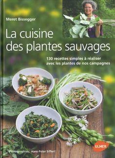 1000 images about livres de cuisine ancien on pinterest cuisine le cordon bleu and ferdinand - Cuisine plantes sauvages ...