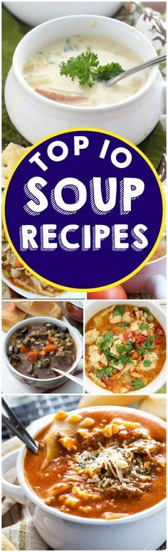 These Top 10 Soup Recipes need to be in your dinner arsenal! They will knock your socks off!