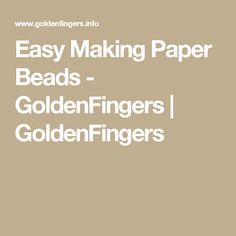 Easy Making Paper Beads - GoldenFingers | GoldenFingers