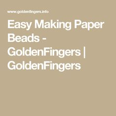Easy Making Paper Beads - GoldenFingers | GoldenFingers
