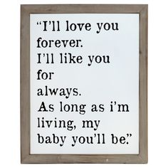 Another great find on 'I'll Love You Forever' Wood Sign Husband Quotes, Daughter Quotes, Boyfriend Quotes, Mom Quotes, Crush Quotes, Quotes For Him, Words Quotes, Life Quotes, Quotable Quotes