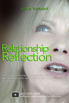 Here's Some Thoughts On Relationship Reflection! Willow 4 U