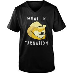 What In Tarnation T Shirt #gift #ideas #Popular #Everything #Videos #Shop #Animals #pets #Architecture #Art #Cars #motorcycles #Celebrities #DIY #crafts #Design #Education #Entertainment #Food #drink #Gardening #Geek #Hair #beauty #Health #fitness #History #Holidays #events #Home decor #Humor #Illustrations #posters #Kids #parenting #Men #Outdoors #Photography #Products #Quotes #Science #nature #Sports #Tattoos #Technology #Travel #Weddings #Women