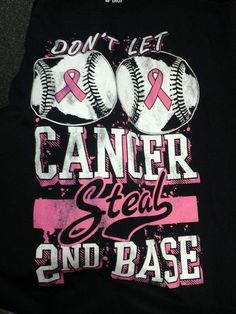 Say No To Cancer=No Getting To 2nd Base!