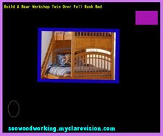 Full Over Full Bunk Beds 131623 Woodworking Plans And Projects
