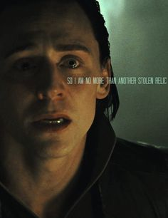 This line is when I chose a side, put on my Loki's Army shirt, and fell madly inlove with Tom Hiddleston.