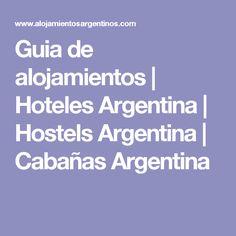 Guia de alojamientos | Hoteles Argentina | Hostels Argentina | Cabañas Argentina