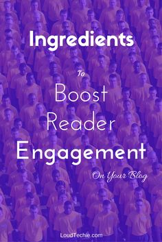 Important Ingredients To Boost Reader Engagement  A good blog doesn't involve just the content quality but also the audience engagement. Without that reader engagement, the blog won't last.  #ReaderEngagement #Blogging #BoostEngagement