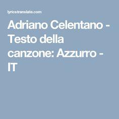 Adriano Celentano - Testo della canzone: Azzurro - IT