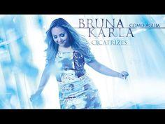 Bruna Karla / CICATRIZES (Letra) - YouTube