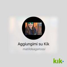 Ehi! Sono su Kik - il mio nome utente è 'matildeagatossi' kik.me/matildeagatossi?s=1