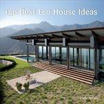 150 Best Eco House Ideas By Marta Serrats