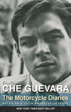 The Motorcycle Diaries: Notes on a Latin American Journey by Ernesto Che Guevara, Aleida Guevara