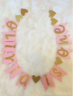 Lindsay's Sweet World: Pink and gold first birthday party - table banner: