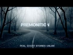 Premonition | Ghost Stories, Paranormal, Supernatural, Hauntings, Horror - YouTube