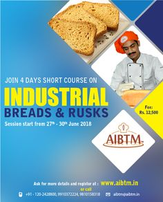 "Join 4 Days Course on ""INDUSTRIAL BREAD & RUSK"" from June 2018 Greater Noida. Ask for more details at aibtm Website- www.in Assocom Institute of Bakery Technology and Managment Assocom-India Pvt. Short Courses, Confectionery, 30th, Bakery, June, Management, Industrial, India, Bread"