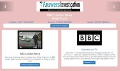 BBC London News – a lighthearted look at our service checking out the neighbours for potential house purchasers: http://www.answers.uk.com/admin/BBCLondon.htm  T: 020 7158 0332 http://www.answers.uk.com