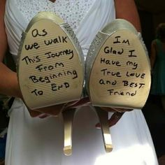 This is adorable!!!   Bride writes a note on the Groom's shoes.... Groom writes a note on the Bride's shoes. I will be barefoot, but I will have a pair of wedding shoes for this reason!