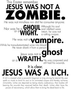 <b>The more you know.</b> And knowing is half the battle. Easter is not the celebration of the world's most famous zombie, as shown in this air tight rebuttal.