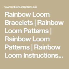 Rainbow Loom Bracelets | Rainbow Loom Patterns | Rainbow Loom Patterns | Rainbow Loom Instructions, Bracelets
