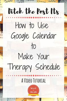 Learn how to use Google Calendar to quickly create and manage your therapy schedule! [Word of Mouth]