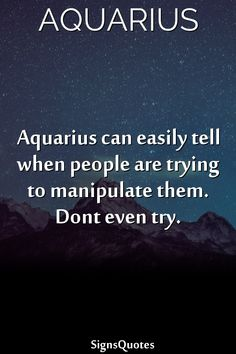 how to manipulate an aquarius woman